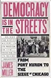 Democracy Is in the Streets: From Port Huron to the Siege of Chicago (067166235X) by Miller, Jim