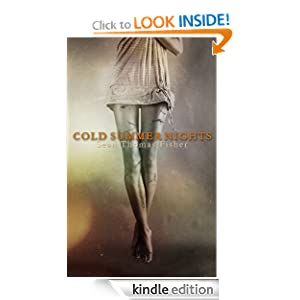 Free Kindle Book: Cold Summer Nights (A Ghost Story), by Sean Thomas Fisher (Author), Esmeralda Morin (Editor). Publisher: Bump in the Night Publishing (August 30, 2011)