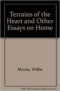 Terrains of the heart and other essays on home