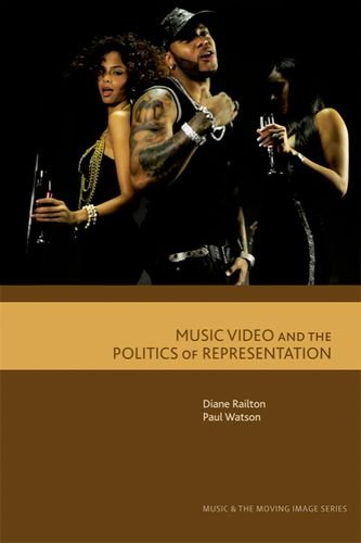 Music Video and the Politics of Representation (Music and the Moving Image EUP)