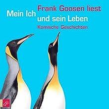 Mein Ich und sein Leben Hörbuch von Frank Goosen Gesprochen von: Frank Goosen