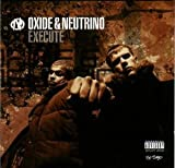 Execute (Special Edition) Oxide and Neutrino