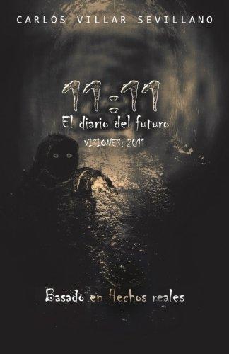 11: 11 El Diario del Futuro: Visiones: 2011