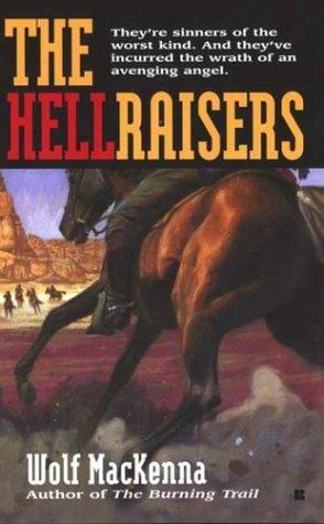 Hellraisers, WOLF MACKENNA