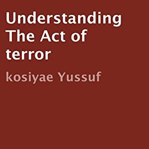 understanding terrorism and its acts The theoretical and conceptual understanding of terrorism: a as a precondition to commit acts of terrorism its definition is the only one of the.