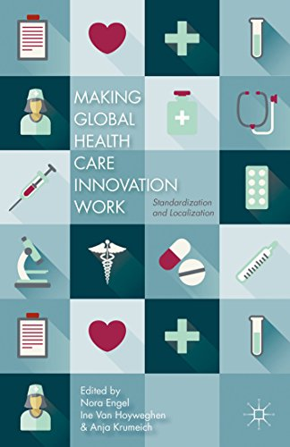 Making Global Health Care Innovation Work: Standardization And Localization