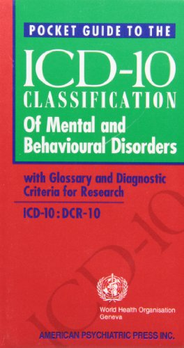 Pocket Guide To The Icd-10 Classification Of Mental And Behavioural Disorders With Glossary And Diagnostic Criteria For Research: Icd-10 : Dcr-10