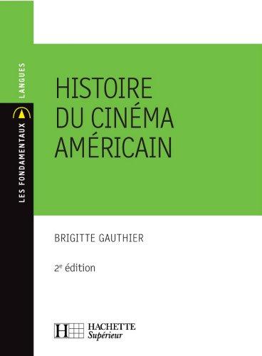 Histoire du cinéma américain : Nº59 2ème édition (Les Fondamentaux Langues)