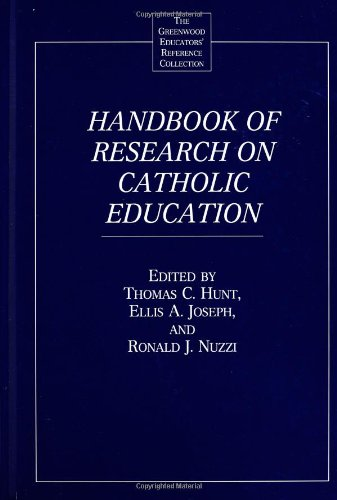 Handbook of Research on Catholic Education (The Greenwood Educators' Reference Collection)