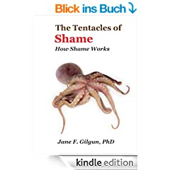 The Tentacles of Shame: How Shame Works (English Edition)