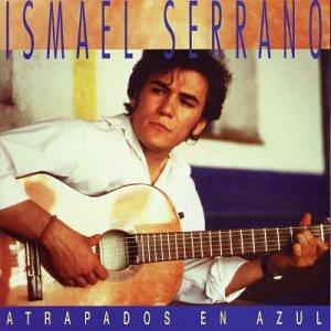 Ismael Serrano - Atrapados En Azul (1997) - Zortam Music