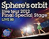~Sphere��s orbit live tour 2012 FINAL SPECIAL STAGE~ LIVE BD [Blu-ray]