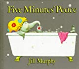 Five Minutes' Peace Jill Murphy