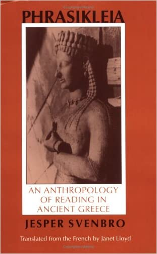 Phrasikleia: An Anthropology of Reading in Ancient Greece (Myth and Poetics)
