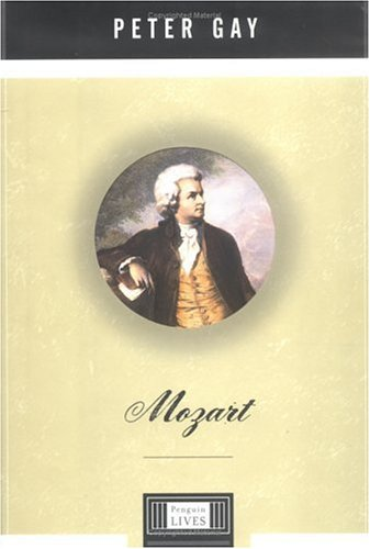 Mozart: A Penguin Life (Penguin Lives), PETER GAY