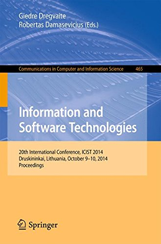 Information And Software Technologies: 20Th International Conference, Icist 2014, Druskininkai, Lithuania, October 9-10, 2014, Proceedings (Communications In Computer And Information Science)