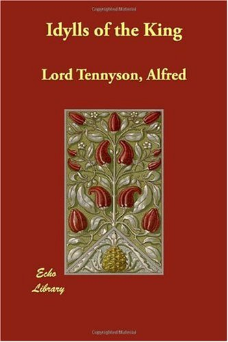 Idylls of the King Alfred Lord Tennyson The Echo Library Poetry / English, Iris
