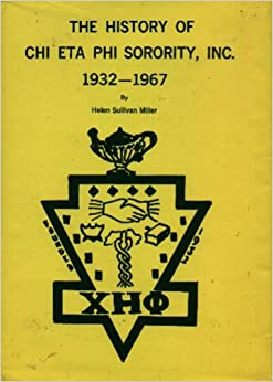 THE HISTORY OF CHI ETA PHI SORORITY, INC.: Helen Sullivan Miller