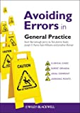 Kevin Barraclough Avoiding Errors in General Practice: Clinical Cases and Medico-legal Issues (AVE - Avoiding Errors)