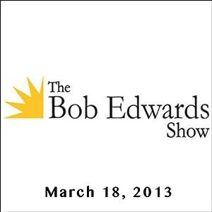 The Bob Edwards Show, Roy Scranton, Matt Gallagher, and Phil Klay, March 18, 2013 Radio/TV Program