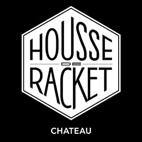 Ch teau housse de racket t l chargements mp3 for Housse de racket chateau