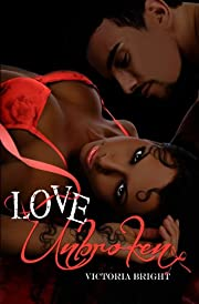 Love Unbroken (Love Series Book 1)