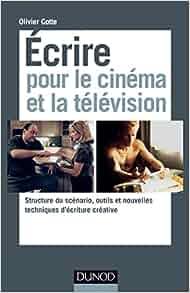 Ecrire pour le cinéma et la télévision - Structure du scénario