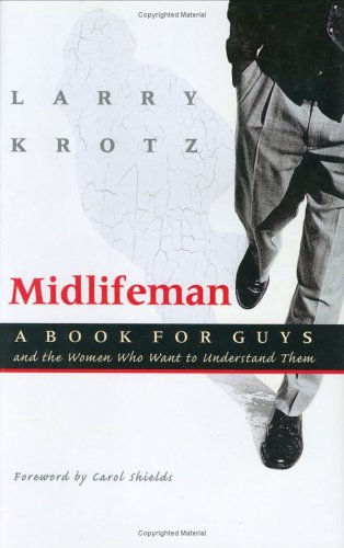 Midlifeman: A Book For Guys And The Women Who Want To Understand Them (Capital Discovery)