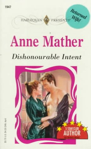 Dishonourable Intent (Harlequin Presents, No 1947), Anne Mather