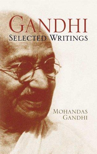 Gandhi: Selected Writings, Mohandas Gandhi