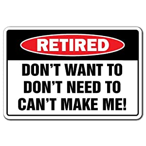 amazon com retired warning sign retirement gag gift funny signs