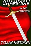 img - for Champion in the Darkness: The Champion Trilogy book / textbook / text book