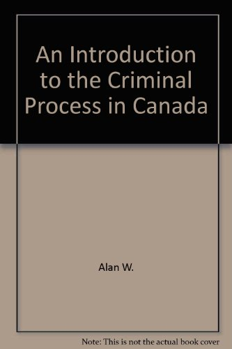 An Introduction to the Criminal Process in Canada