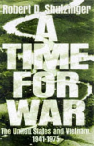 Time for War : The United States and Vietnam, 1941-1975, ROBERT D. SCHULZINGER