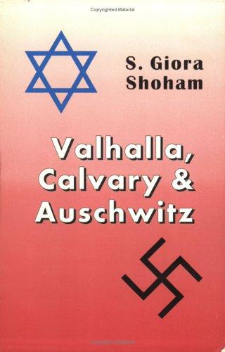 Valhalla, Calvary & Auschwitz