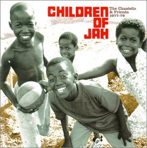 Chantells - Children Of Jah 1977-79 - Zortam Music