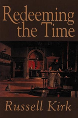 Redeeming the Time, Russell Kirk