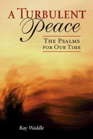 A Turbulent Peace: The Psalms for Our Time