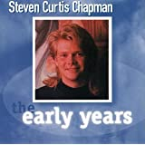 Steven Curtis Chapman: The Early Years