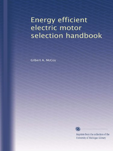 Energy Efficient Electric Motor Selection Handbook
