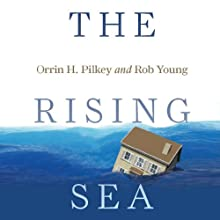 The Rising Sea Audiobook by Orrin H. Pilkey, Rob Young Narrated by Christopher Hurt