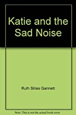 Katie and the Sad Noise