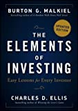 img - for The Elements of Investing: Easy Lessons for Every Investor by Malkiel, Burton G., Ellis, Charles D. Updated Edition (1/22/2013) book / textbook / text book