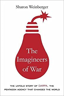 Book Cover: The Imagineers of War: The Untold Story of DARPA, the Pentagon Agency That Changed the World