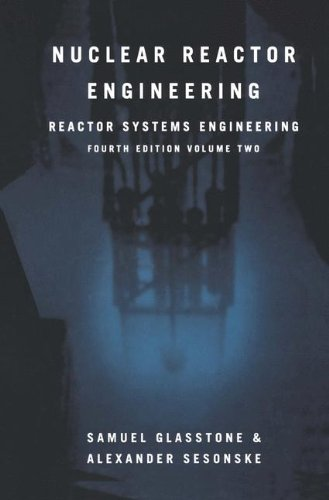 Nuclear Reactor Engineering: Reactor Systems Engineering, 4th Edition, Vol. 2