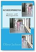Schizophrenia: Causes and Management