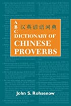 ABC Dictionary of Chinese Proverbs (ABC Chinese Dictionary Series)