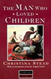Man Who Loved Children Uk (Flamingo modern classic) (0006546862) by Stead, Christina