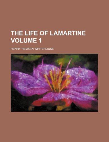 The life of Lamartine Volume 1