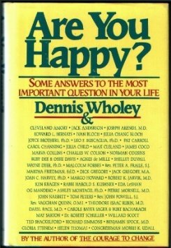 Are You Happy?: Some Answers to the Most Important Question in Your Life, Dennis Wholey